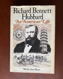 Richard Bennett Hubbard An American Life by Martha Anne Turner $12.00