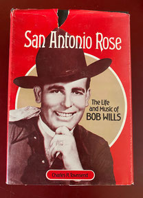 San Antonio rose The Life and Music of Bob Wills by Charles Townsend Signed by Author & Bob Will's Widow $199.00