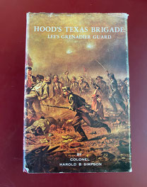 Hood's Texas Brigade Lee's Grenadier Guard by Colonel Harold B. Simpson $195.00