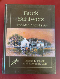 Buck Schiwetz by Jackie Pruett & Everett Cole $45.00