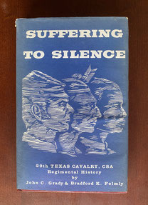 Suffering To Silence by John Grady and Bradford Felmly 29th Texas Cavalry, CSA Regimental History $119.00