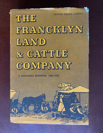 The Franklin Land & Cattle Company by Lester Fields Sheffy A Panhandle Enterprise from 1882-1957  $75.00