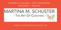 Individual Coaching, Life und Business Coaching, Mentoring, Training von Martina M. Schuster