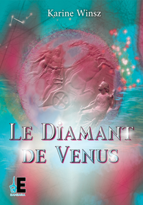 Le Diamant de Vénus: Roman Initiatique