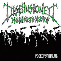 Disillusioned Motherfuckers - Pogromstimmung