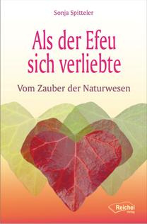 """Sonja Spitteler: """"Als der Efeu sich verliebte - Vom Zauber der Naturwesen"""""""