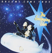 DREAMS COME TRUE  The Swinging Star
