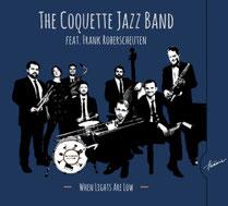 "The Coquette Jazz Band Feat. Frank Roberscheuten Album ""When Lights Are Low"""