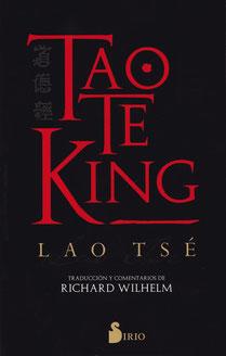 Tao te King; Taoísmo; Laozi: Lao Tsé; Richard Wilhelm; editorial Sirio;