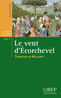 Le vent d'Ecorchevel, tome 3 : Thomassin de Malaurty