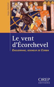 Le vent d'Ecorchevel, tome 1 : Enguerrand, seigneur de Corbin