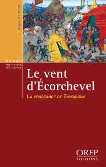 Le vent d'Ecorchevel, tome 2 : La vengeance de Thybaudin.