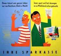 Humor in der Werbung: Geldverschwender und Sparer. Plakat der Sparkasse um 1958.