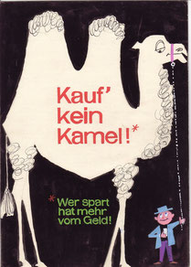 Humor in der Werbung: Kauf kein Kamel. Plakat-Entwurf für die Sparkasse um 1959.