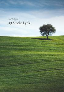 43 Stücke Lyrik von Jan Oechsner