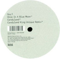 Guy J - Once In A Blue Moon / Candyland