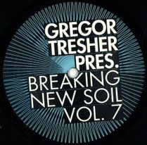 Gregor Tresher Pres. Breaking New Soil Vol. 7