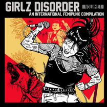 GIRLZ DISORDER - An international Femipunk Compilation Vol. 1