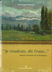 Je voudrais, dit Franz...