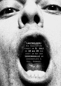 LAUTBILDER: Die Kunstaktion findet am 9. Juli um 18 bis 20 Uhr  im Hof der Lessinghalle am Lessingplatz 1, Kiel statt.