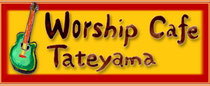 Worship Cafe Tateyama
