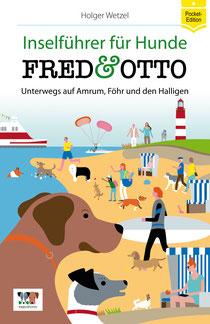 Holger Wetzel, Inselführer für Hunde: Fred & Otto unterwegs auf Amrum, Föhr und den Halligen