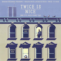 GRADIS NICE & DJ SCRATCH NICE - TWICE IS NICE