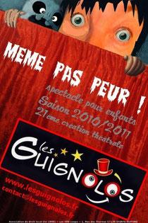 Même pas peur ! - spectacle pour enfants - saison 2010/2011 - LES GUIGNOLOS