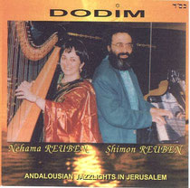 CD DODIM , Andalousian Jazzlights in Jerusalem.1999. Shimon REUBEN & Nehama REUBEN.DUO REUBEN piano & harp.