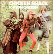 CHICKEN SHACK - 100 Ton Chicken (1969)