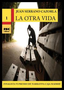 Novela La otra vida en formato digital, cuyo autor es Juan Serrano Cazorla