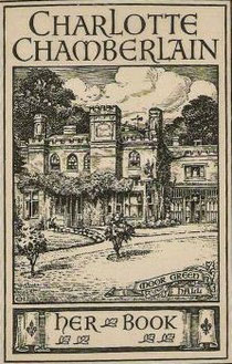 Charlotte Chamberlain's 'ex libris' plate shows the family home, Moor Green Hall. Charlotte was born here in 1878.