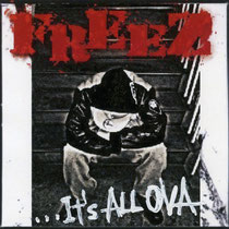 FREEZ/IT'S ALL OVA