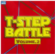 『T-STEP BATTLE VOLUME 2』