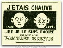 j'étais chauve et je le suis encore (Pierre Dac 1938)...