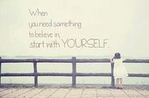 何かを信じる必要があるなら、自分を信じることから始めよう