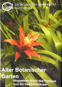 Alter Botanischer Garten der Universität Göttingen: der Gartenführer (2008)