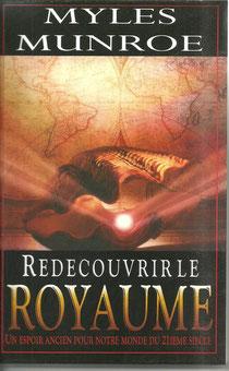 Redecouvrir le Royaume, Myles Munroe