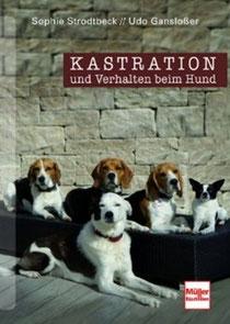 Strodtbeck/Gansloßer: Kastration und Verhalten beim Hund, Müller-Rüschlikon-Verlag, ISBN 978-3-275-01820-8, € 19,95