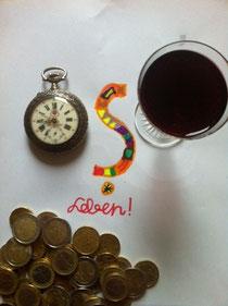 Zeit, Geld, Leben und ein Glaserl Wein...
