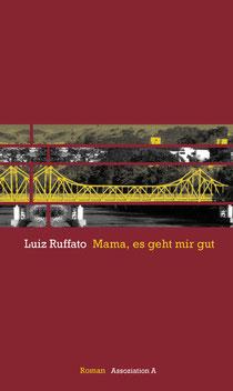Luiz Ruffato, Mama, es geht mir gut