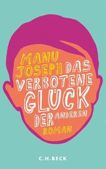 Manu Joseph, Das verbotene Glück der anderen