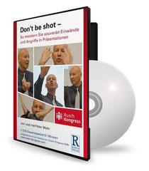 PETER MOHR:  DONT BE SHOT So meistern Sie souverän Einwände und Angriffe in Präsentationen  -  Video-DVD