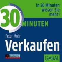 PETER MOHR:  30 Minuten Verkaufen - Hörbuch