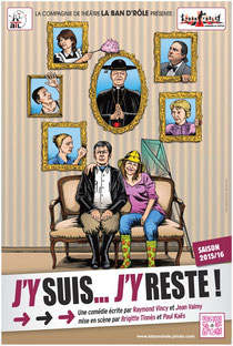 J'y suis... j'y reste ! la nouvelle comédie proposée par la compagnie LA BAN D'RÔLE - saison 2015/2016