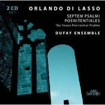 Dufay Ensemble, Bußpsalmen von Orlando di Lasso