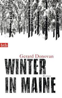 Gerard Donovan: Winter in Maine. Luchterhand 2009