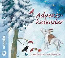 Adventskalender zum Hören und Staunen. Uccello Verlag