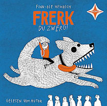 Frerk, du Zwerg. Finn-Ole Heinrich. Hörcompany