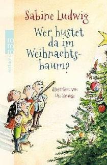 Sabine Ludwig: Wer hustet das im Weihnachtsbaum? rororo. 2012